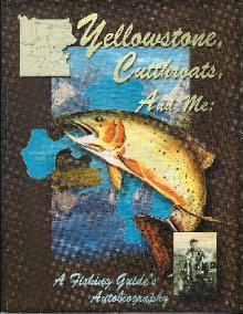 Yellowstone Cutthroats and Me by Dick Crysdale